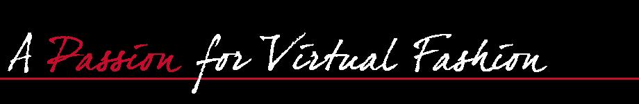 A Passion for Virtual Fashion